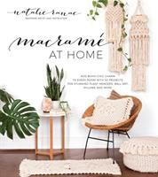 Macramé at home : add boho-chic charm to every room with 20 projects for stunning plant hangers, wall art, pillows and more