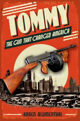 Tommy : the gun that changed America
