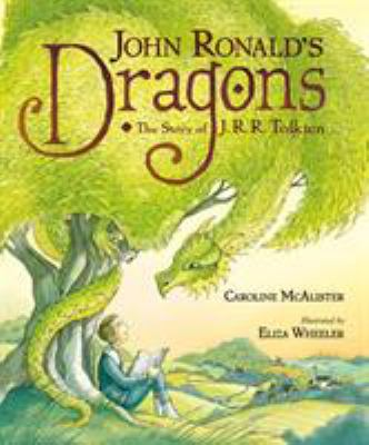 John Ronald's dragons : the story of J.R.R. Tolkien