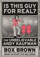Is this guy for real : the unbelievable Andy Kaufman