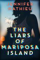 The liars of Mariposa Island by Mathieu, Jennifer,