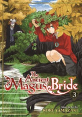 The ancient magus' bride.  Volume 3