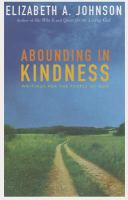 Abounding in kindness : writings for the people of God
