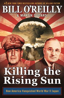 Killing the rising sun : how America vanquished World War II Japa