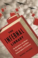 The infernal library : on dictators, the books they wrote, and other catastrophes of literacy