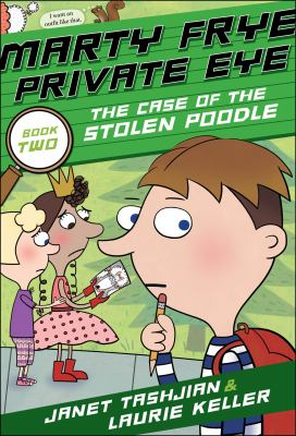 Marty Frye, private eye : the case of the stolen poodle