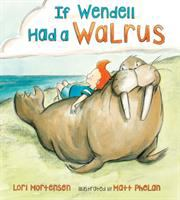 If Wendell had a walrus