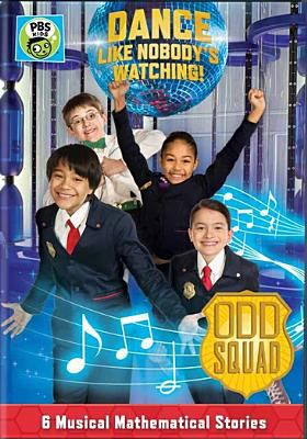 Odd squad. Dance like nobody's watching