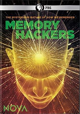 Memory hackers : the mysterious nature of how we remember