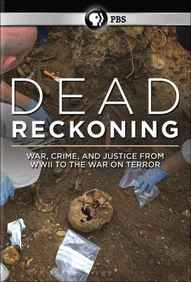 Dead reckoning : war, crime, and justice from WW2 to the war on t