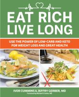 Eat rich, live long : use the power of low-carb and keto for weight loss and great health