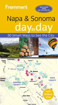 Frommer's Napa & Sonoma day by day / by Avital Andrews
