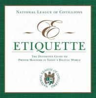 E-etiquette : the definitive guide to proper manners in today's digital world
