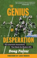 The genius of desperation : the schematic innovations that made the modern NFL