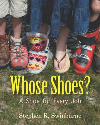 Whose shoes? : a shoe for every job