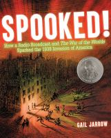 Spooked! : how a radio broadcast and The war of the worlds sparked the 1938 invasion of America