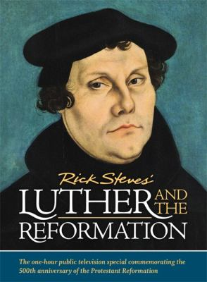 Rick Steves' Luther and the Reformation.