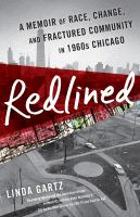 Redlined : a memoir of race, change, and fractured community in 1960s Chicago