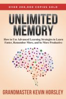 Unlimited memory : how to use advanced learning strategies to learn faster, remember more and be more productive
