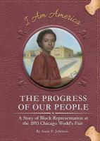 The progress of our people : a story of Black representation at the 1893 Chicago World's Fair