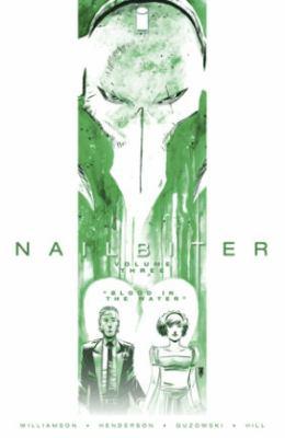 Nailbiter. Volume three, Blood in the water