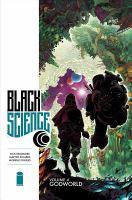 Black science. Volume 4, Godworld