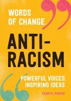 Anti-racism : powerful voices, inspiring ideas