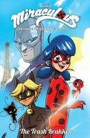 Miraculous : adventures of Ladybug and Cat Noir. Volume 1, The Trash Krakken