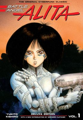 Battle Angel Alita. Deluxe edition, Vol. 1 / Treasure amid the trash [Graphic Novel]
