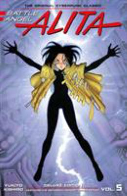 Battle Angel Alita : the original cyberpunk classic. Vol. 5