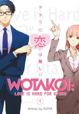Wotakoi : love is hard for otaku. Volume 1