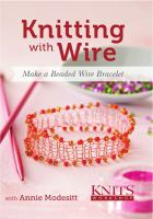 Knitting with wire : make a beaded wire bracelet