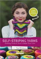 Self-striping yarns : knitting tricks & how to make your own.