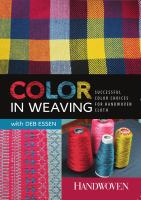 Color in weaving. Successful color choices for handwoven cloth
