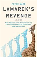 Lamarck's revenge : how epigenetics is revolutionizing our understanding of evolution's past and present