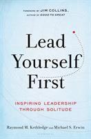 Lead yourself first : inspiring leadership through solitude