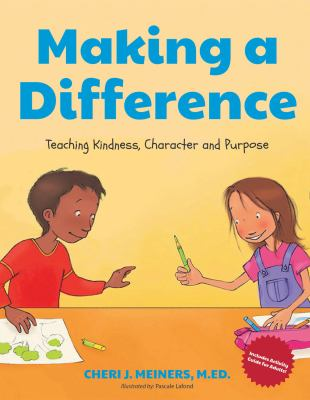 Making a difference : teaching children kindness, character, and purpose