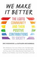 We make it better : the LGBTQ community and their positive contributions to society