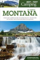 Best tent camping, Montana : your car-camping guide to scenic beauty, the sounds of nature, and an escape from civilization
