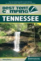 Best tent camping, Tennessee : your car-camping guide to scenic beauty, the sounds of nature, and an escape from civilization