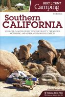 Best tent camping, Southern California : your car-camping guide to scenic beauty, the sounds of nature, and an escape from civilization