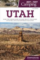 Best tent camping, Utah : your car-camping guide to scenic beauty, the sounds of nature, and an escape from civilization
