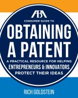 ABA consumer guide to obtaining a patent : a practical resource for helping entrepreneurs & innovators protect their ideas