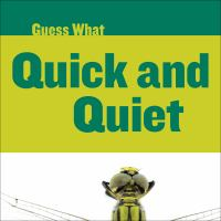 Guess what : quick and quiet