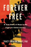 Forever Free: A True Story of Hope in the Fight for Child Literacy