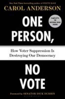 One Person, No Vote: How Voter Suppression Is Destroying Our Democracy by Anderson, Carol