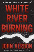 White River burning : a Dave Gurney novel