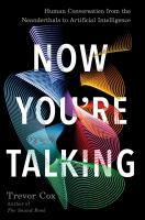Now you're talking : human conversation from the Neanderthals to artificial intelligence