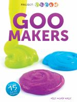 Goo makers
