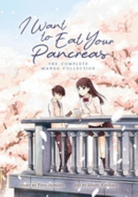 I want to eat your pancreas : the complete manga collection. Vols. 1-2